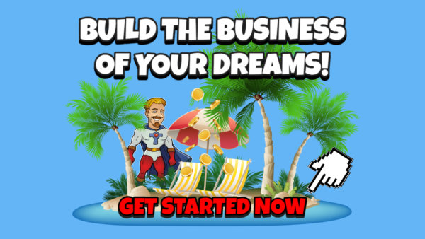 Build the Business of Your Dreams